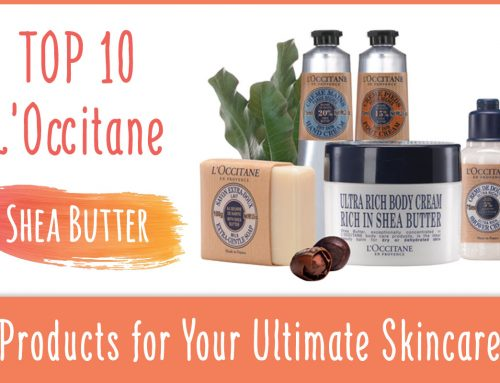 Top 10 L'Occitane Shea Butter Products for Your Ultimate Skincare