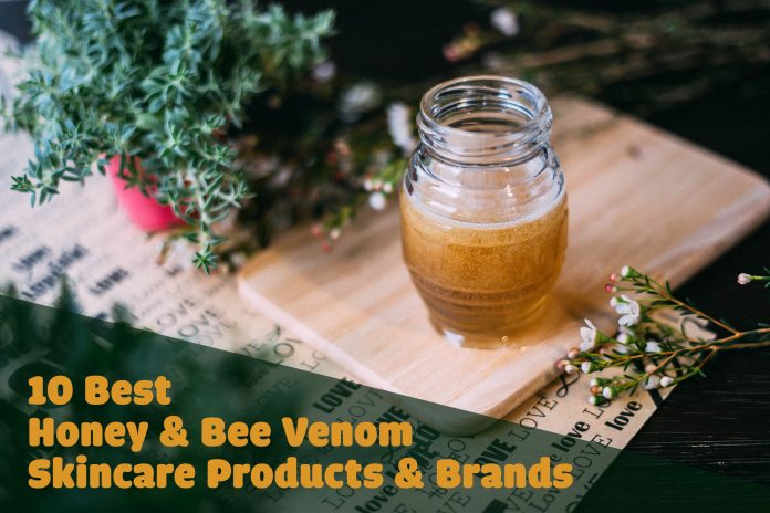 10 best honey bee venom skincare products